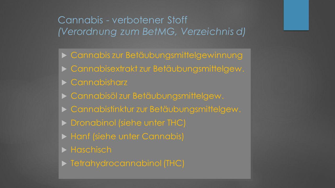 Cannabis - verbotener Stoff (Verordnung zum BetMG, Verzeichnis d)
