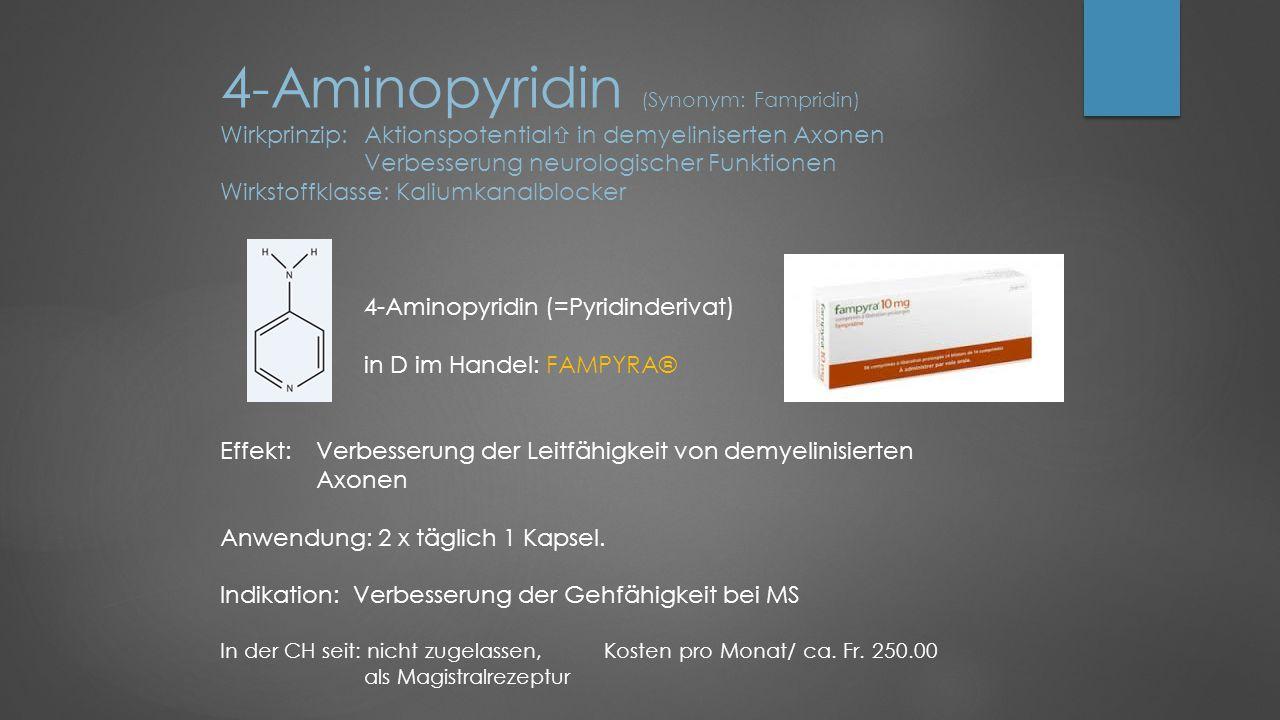 4-Aminopyridin (Synonym: Fampridin) Wirkprinzip: