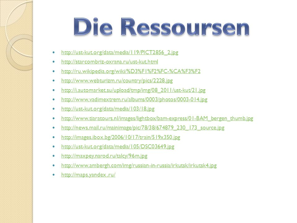 Die Ressoursen http://ust-kut.org/data/media/119/PICT2856_2.jpg