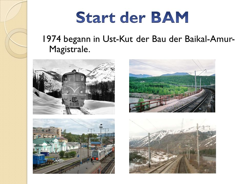 Start der BAM 1974 begann in Ust-Kut der Bau der Baikal-Amur- Magistrale.