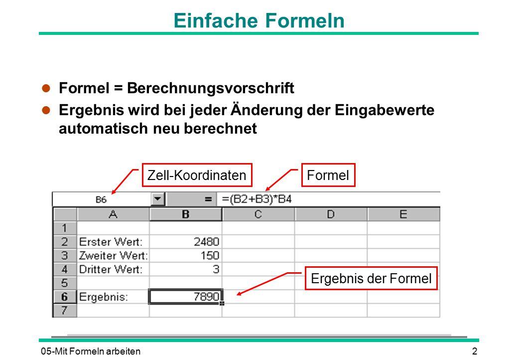Einfache Formeln Formel = Berechnungsvorschrift