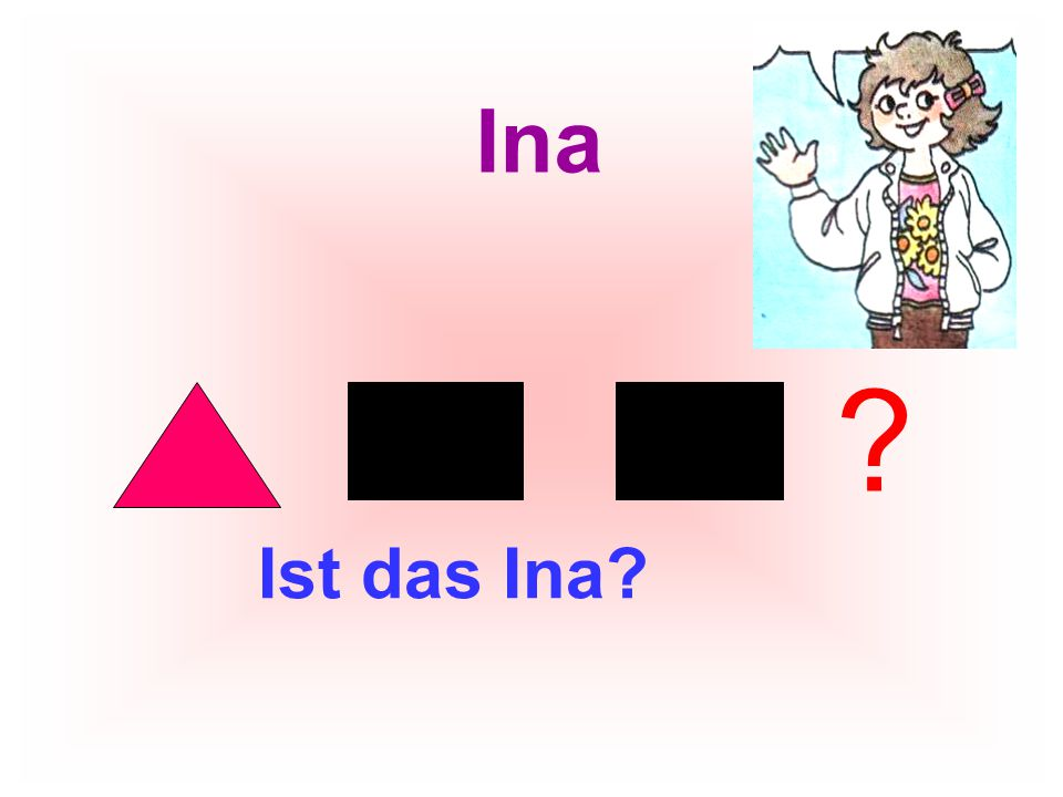 Ina Ist das Ina