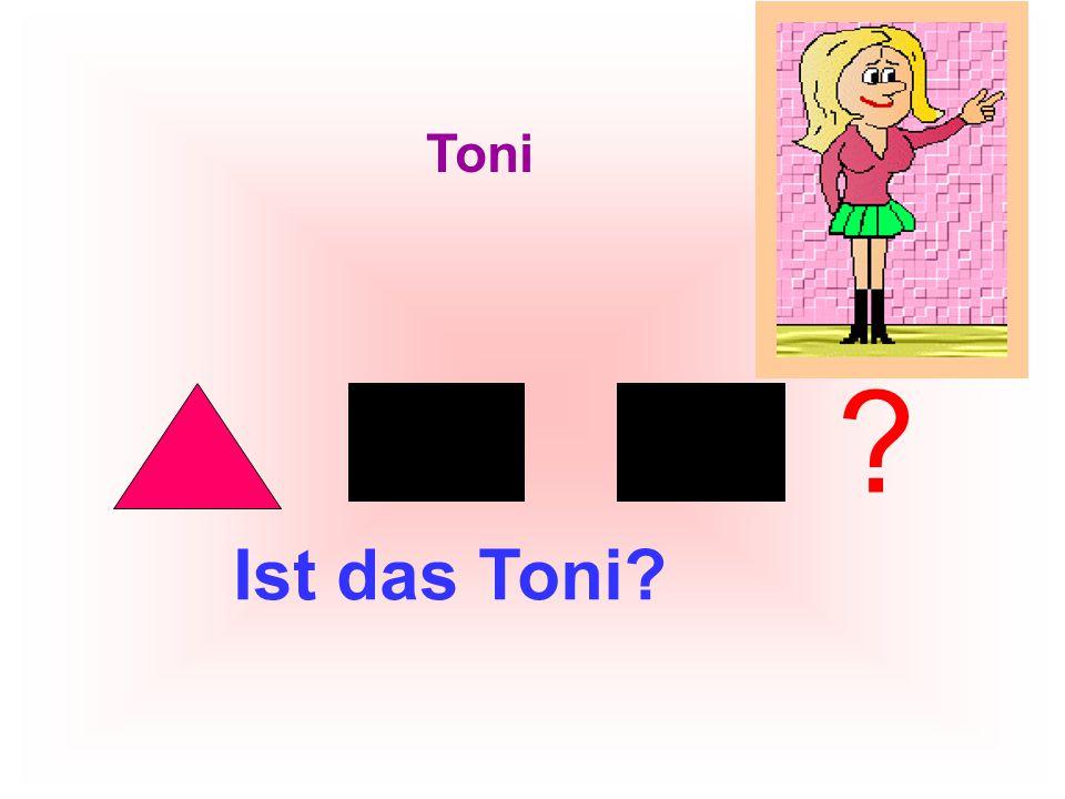 Toni Ist das Toni