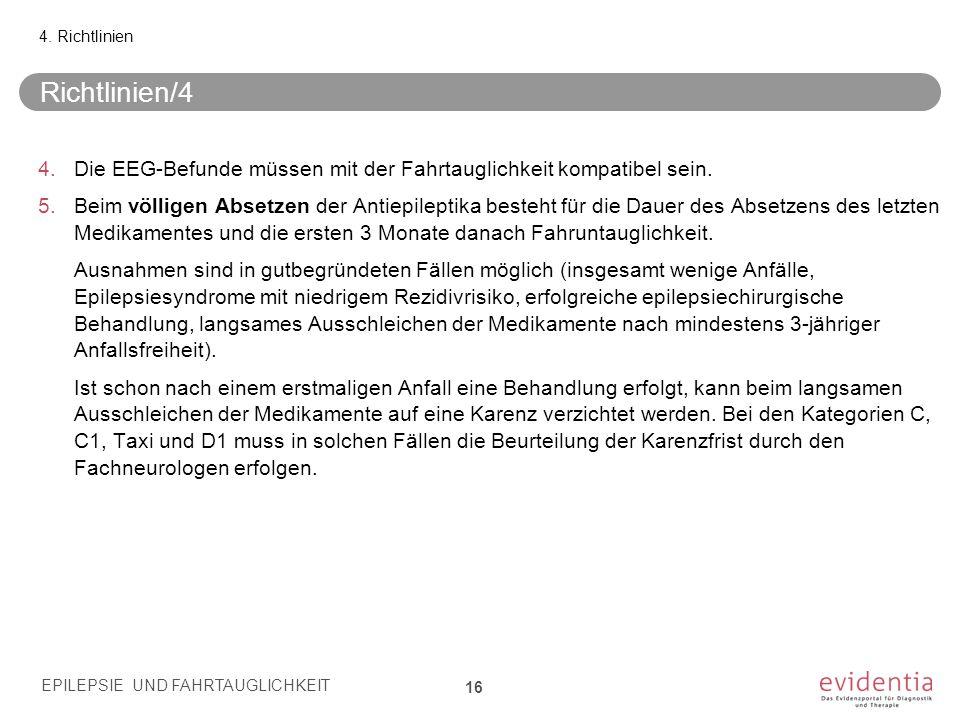 4. Richtlinien Richtlinien/4. Die EEG-Befunde müssen mit der Fahrtauglichkeit kompatibel sein.