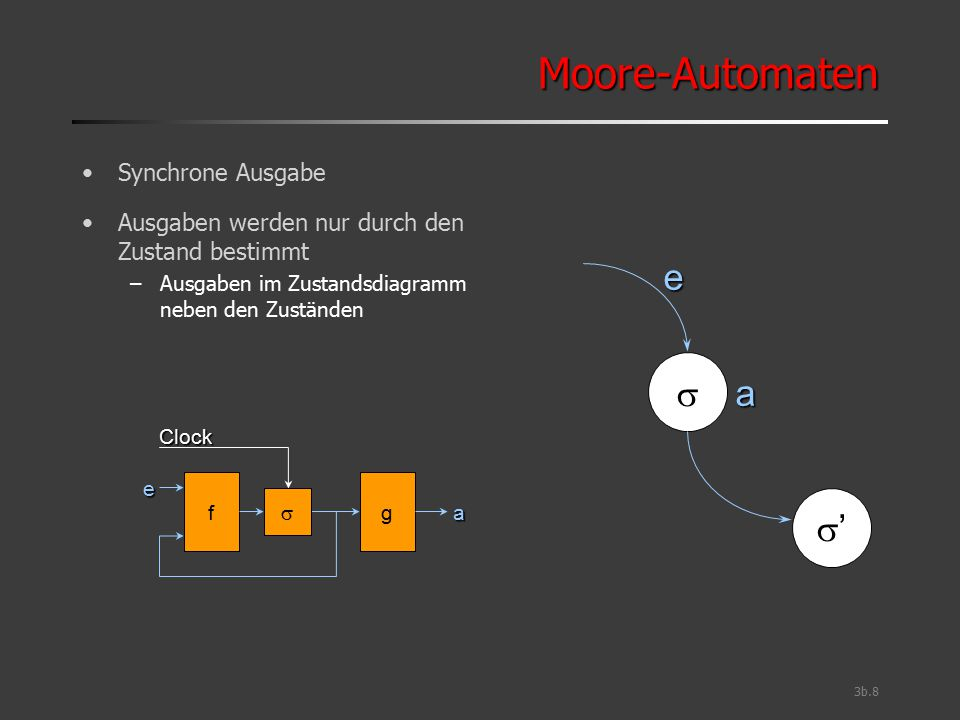 Moore-Automaten e s a s' Synchrone Ausgabe