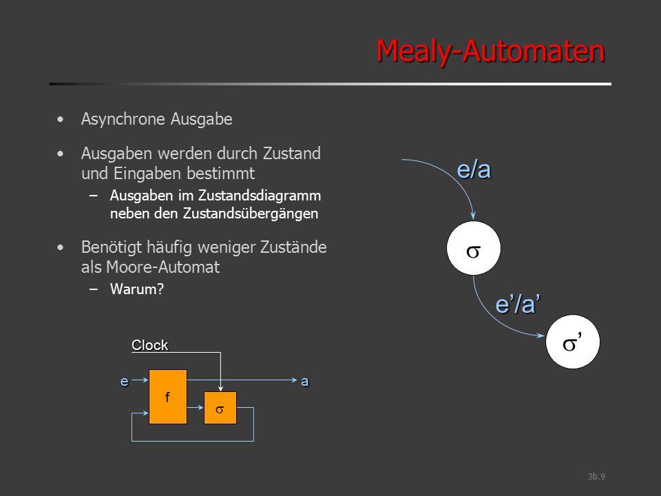 Mealy-Automaten e/a s e'/a' s' Asynchrone Ausgabe