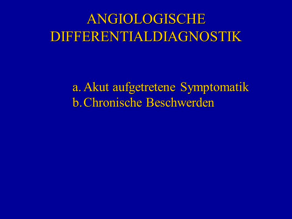 ANGIOLOGISCHE DIFFERENTIALDIAGNOSTIK