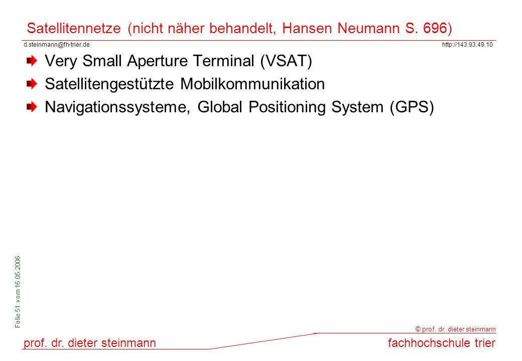 Satellitennetze (nicht näher behandelt, Hansen Neumann S. 696)