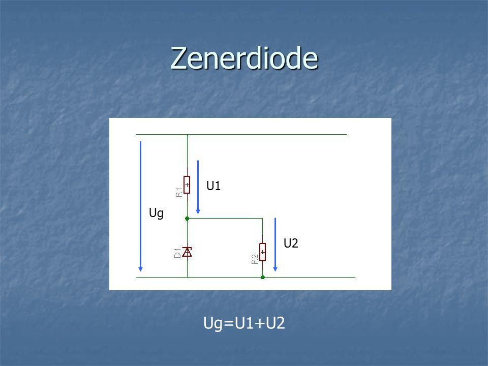 Zenerdiode U1 Ug U2 Ug=U1+U2