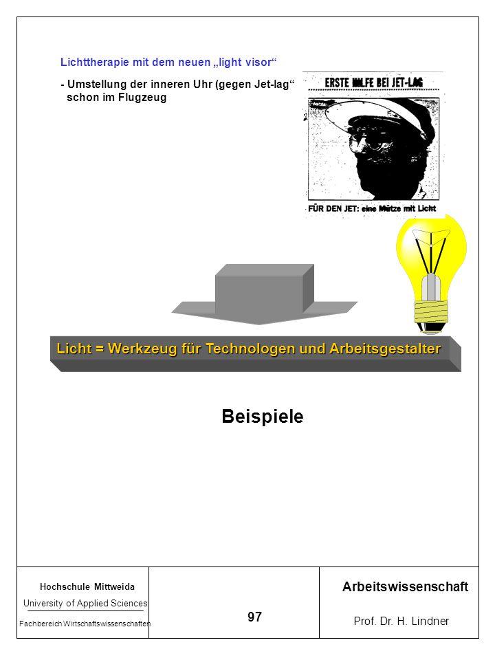 Beispiele Licht = Werkzeug für Technologen und Arbeitsgestalter