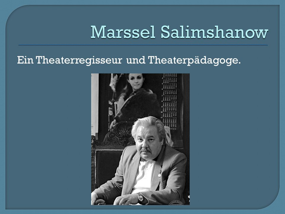 Marssel Salimshanow Ein Theaterregisseur und Theaterpädagoge.