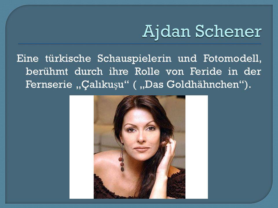 """Ajdan Schener Eine türkische Schauspielerin und Fotomodell, berühmt durch ihre Rolle von Feride in der Fernserie """"Çalıkuşu ( """"Das Goldhähnchen )."""