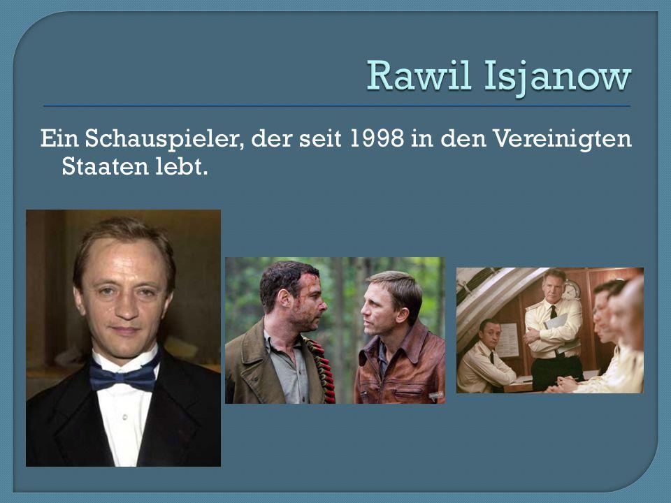 Rawil Isjanow Ein Schauspieler, der seit 1998 in den Vereinigten Staaten lebt.