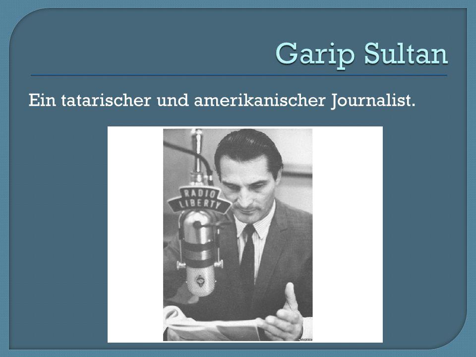 Garip Sultan Ein tatarischer und amerikanischer Journalist.