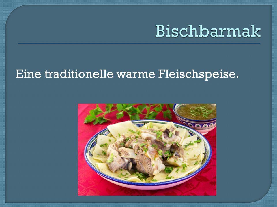 Bischbarmak Eine traditionelle warme Fleischspeise.