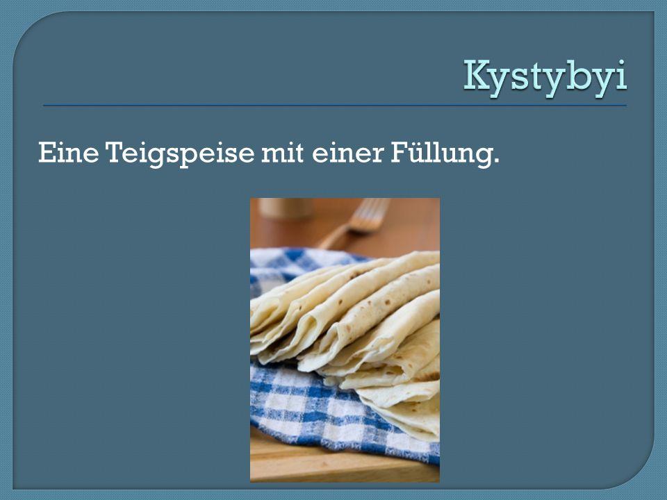 Kystybyi Eine Teigspeise mit einer Füllung.