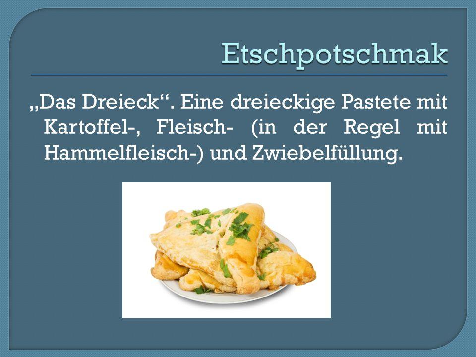"""Etschpotschmak """"Das Dreieck ."""