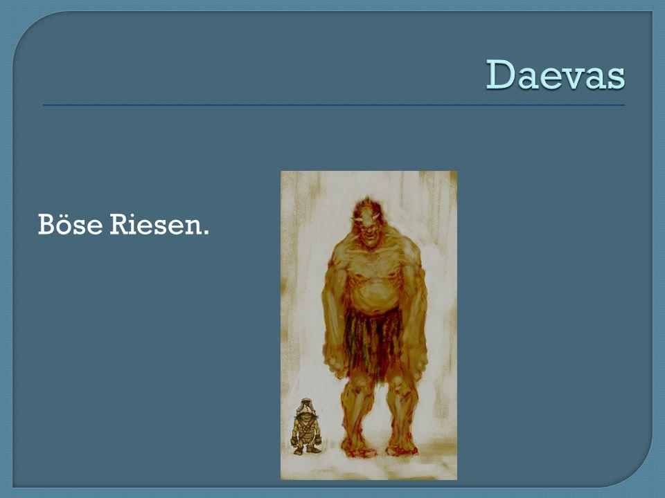 Daevas Böse Riesen.