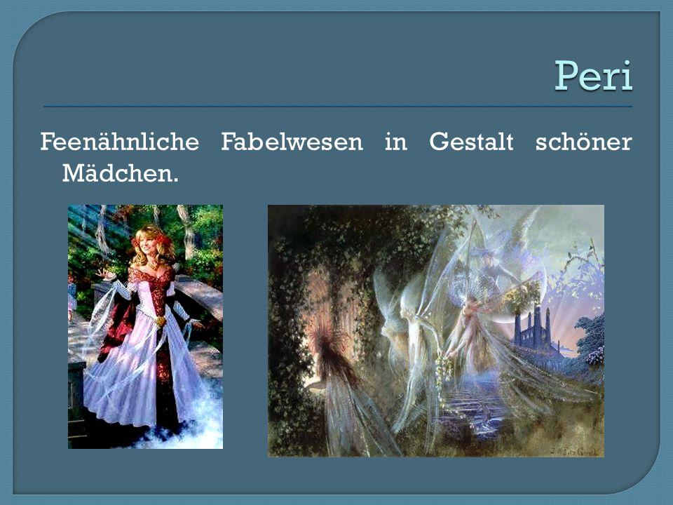 Peri Feenähnliche Fabelwesen in Gestalt schöner Mädchen.