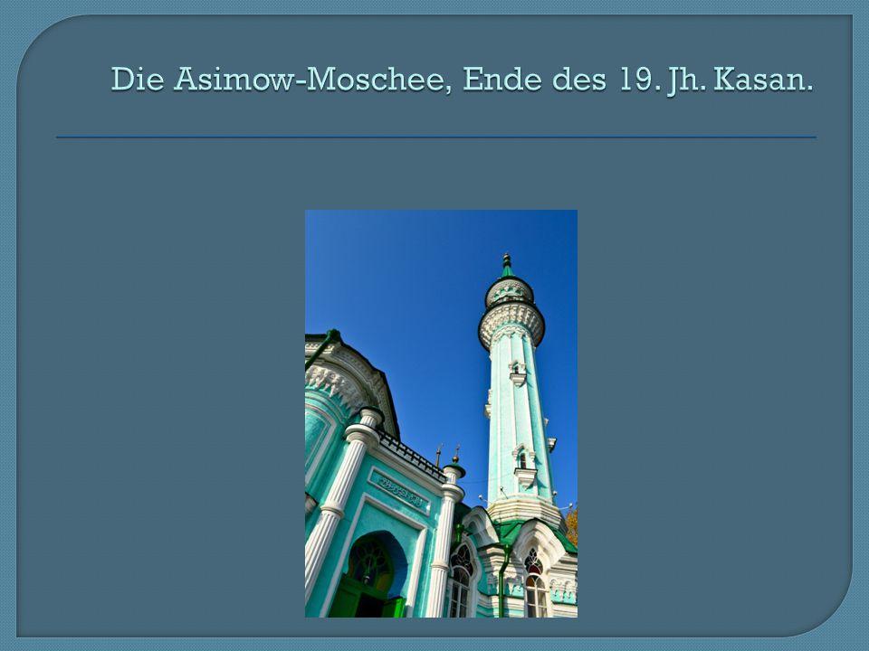 Die Asimow-Moschee, Ende des 19. Jh. Kasan.