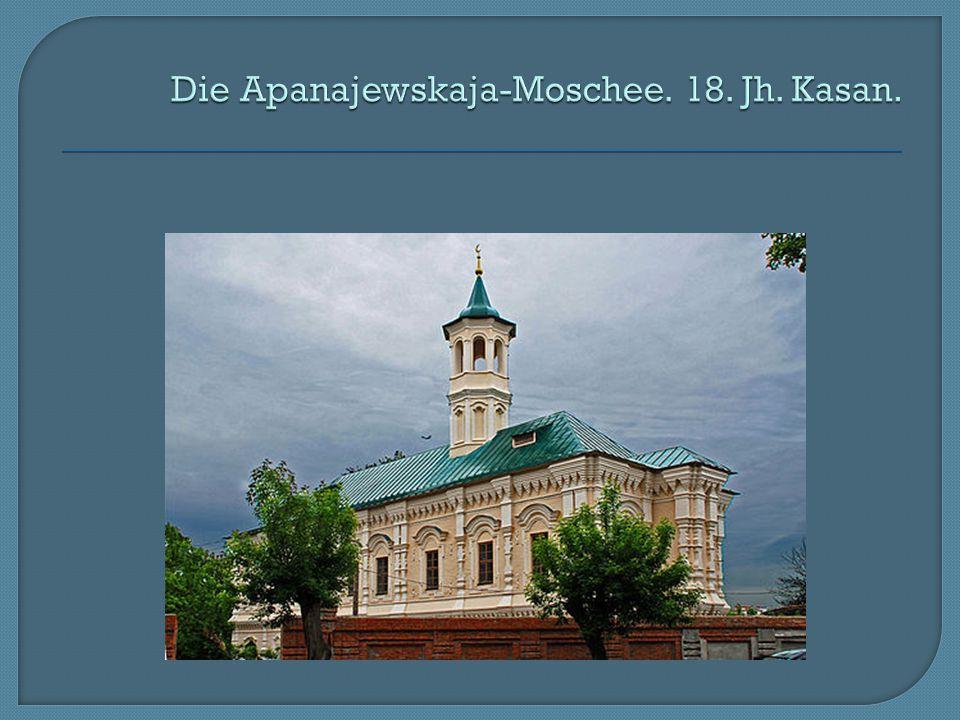 Die Apanajewskaja-Moschee. 18. Jh. Kasan.