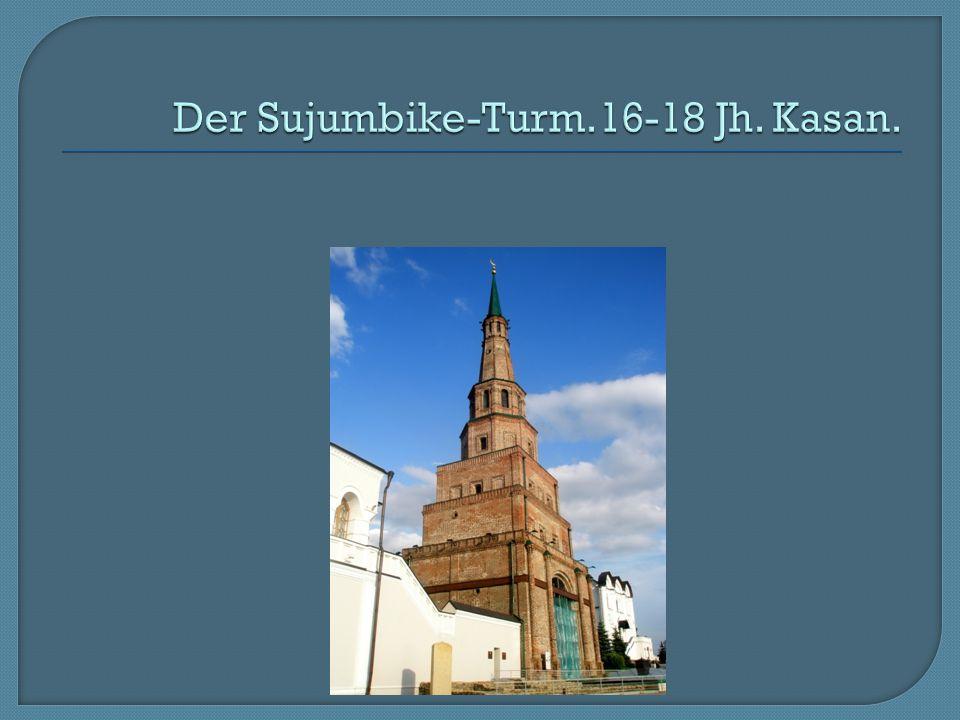 Der Sujumbike-Turm.16-18 Jh. Kasan.