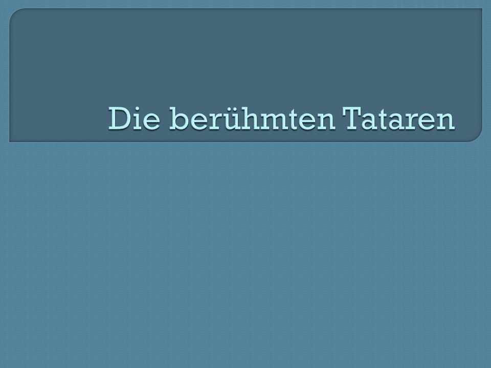 Die berühmten Tataren