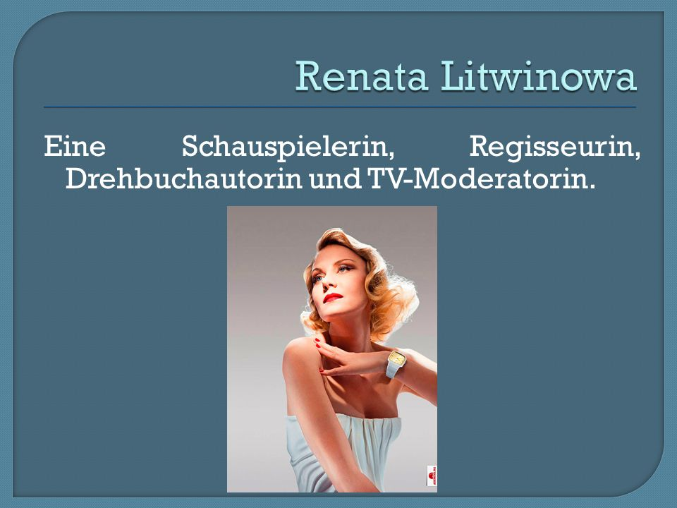 Renata Litwinowa Eine Schauspielerin, Regisseurin, Drehbuchautorin und TV-Moderatorin.