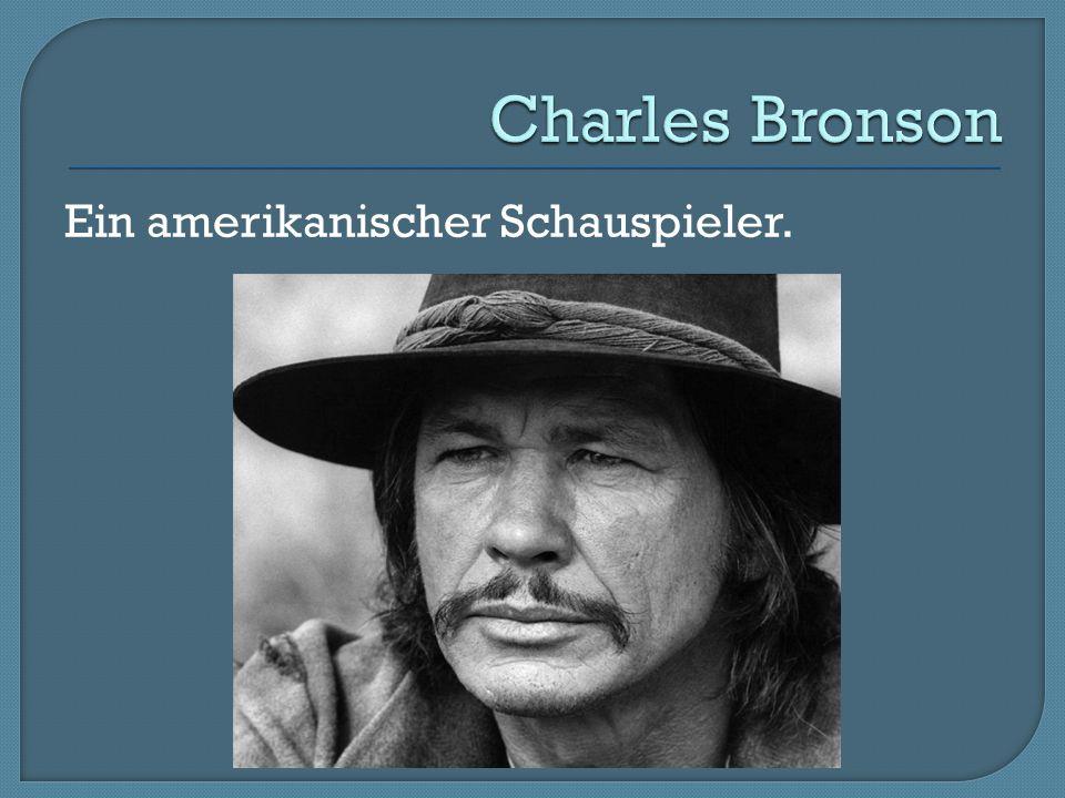 Charles Bronson Ein amerikanischer Schauspieler.