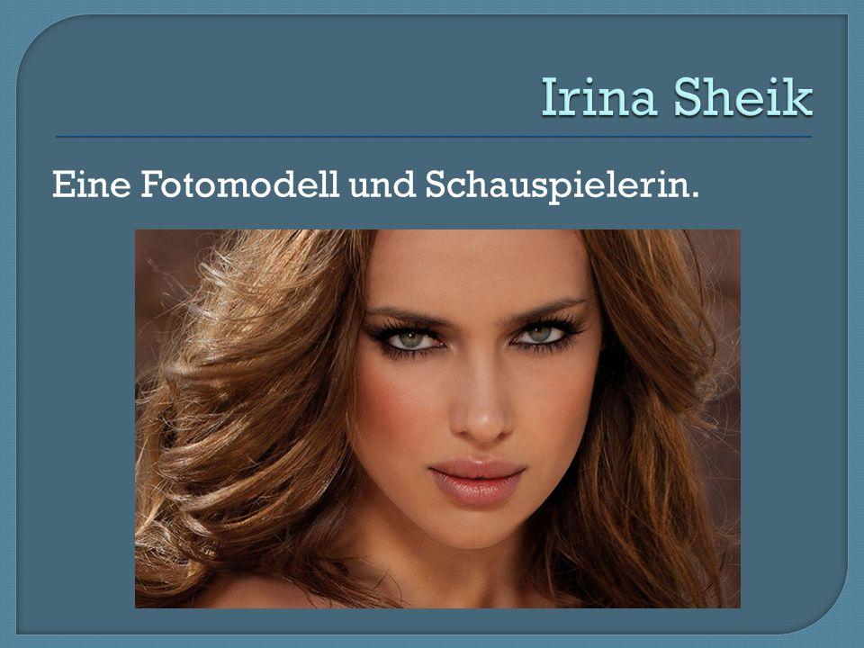 Irina Sheik Eine Fotomodell und Schauspielerin.