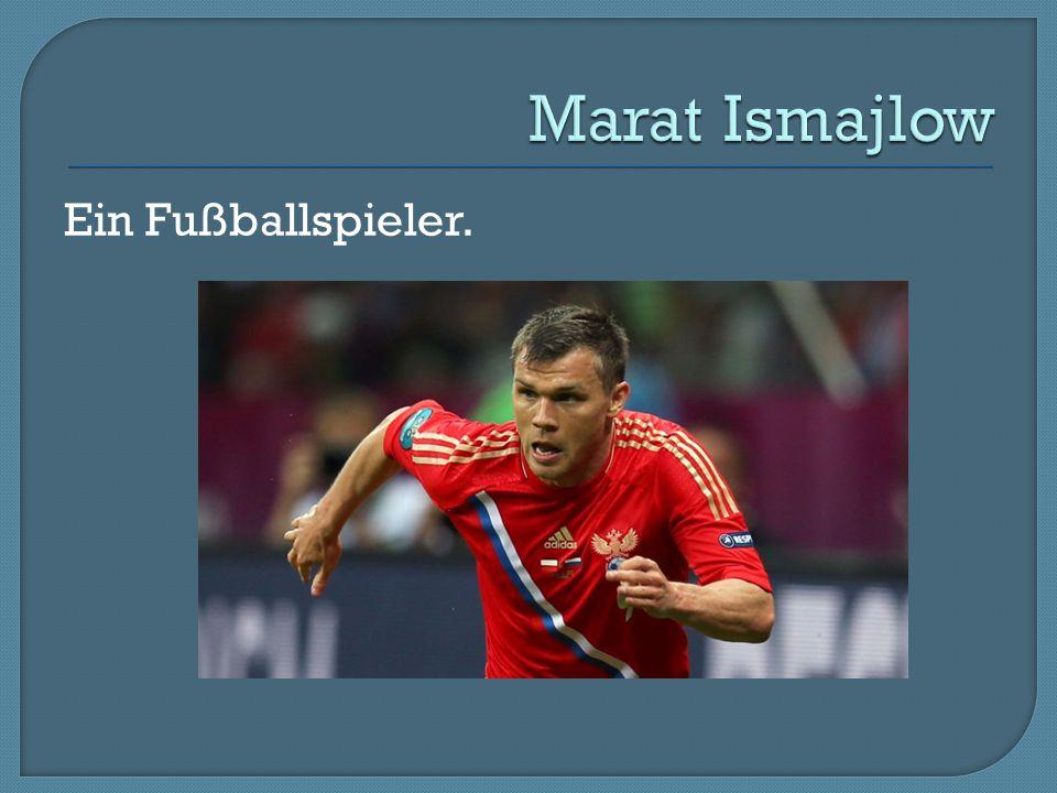 Marat Ismajlow Ein Fußballspieler.