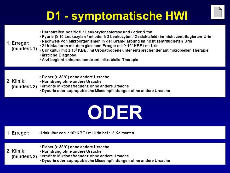 ODER D1 - symptomatische HWI 1. Erreger: (mindest. 1) 2. Klinik: