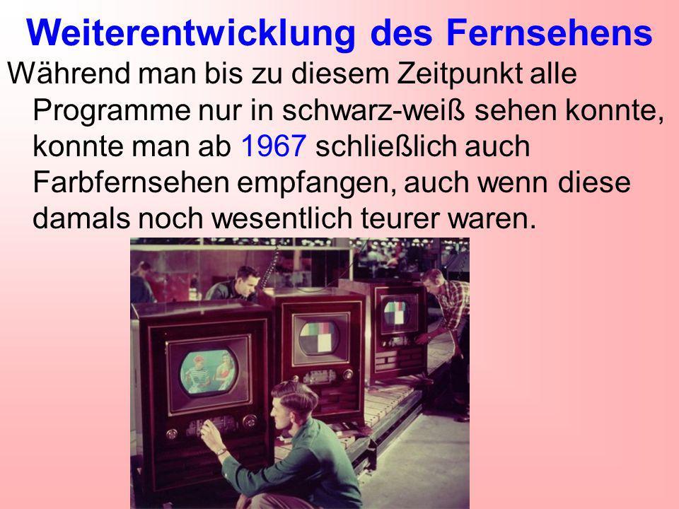 Weiterentwicklung des Fernsehens