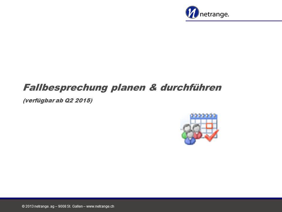 Fallbesprechung planen & durchführen (verfügbar ab Q2 2015)
