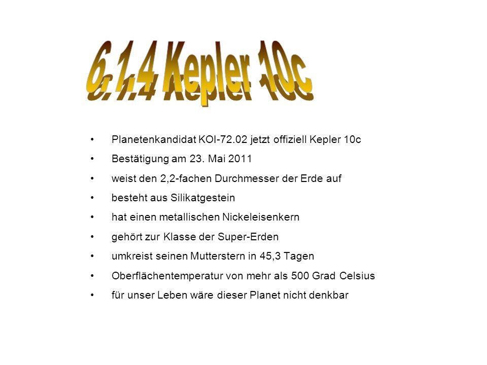 6.1.4 Kepler 10c Planetenkandidat KOI-72.02 jetzt offiziell Kepler 10c