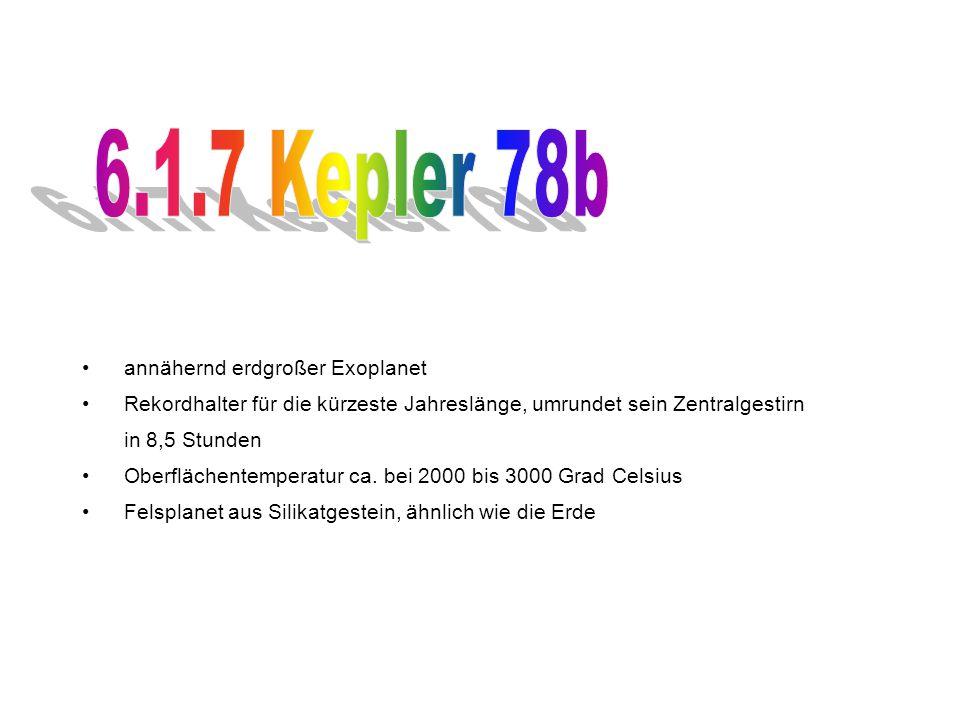 6.1.7 Kepler 78b annähernd erdgroßer Exoplanet