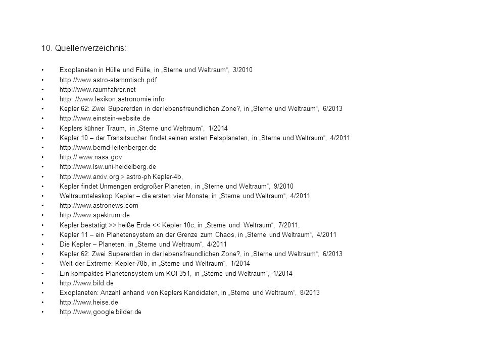 """10. Quellenverzeichnis: Exoplaneten in Hülle und Fülle, in """"Sterne und Weltraum , 3/2010. http://www.astro-stammtisch.pdf."""