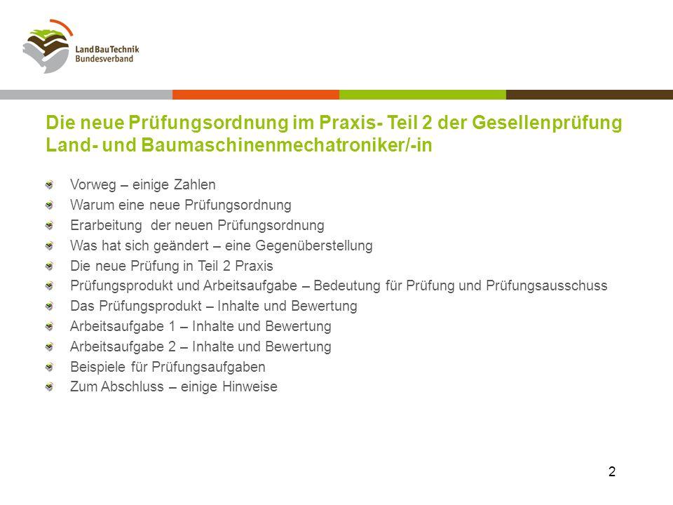 Die neue Prüfungsordnung im Praxis- Teil 2 der Gesellenprüfung Land- und Baumaschinenmechatroniker/-in