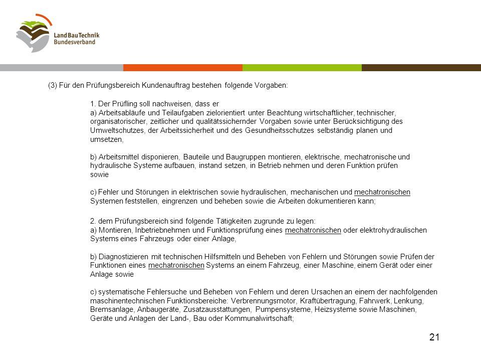 (3) Für den Prüfungsbereich Kundenauftrag bestehen folgende Vorgaben: