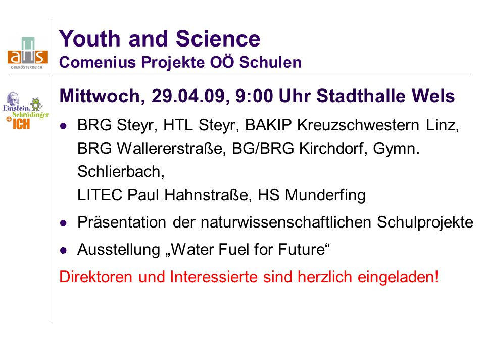 Youth and Science Mittwoch, , 9:00 Uhr Stadthalle Wels