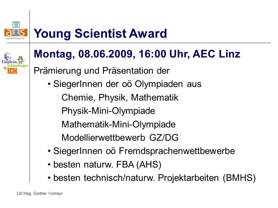 Young Scientist Award Montag, , 16:00 Uhr, AEC Linz