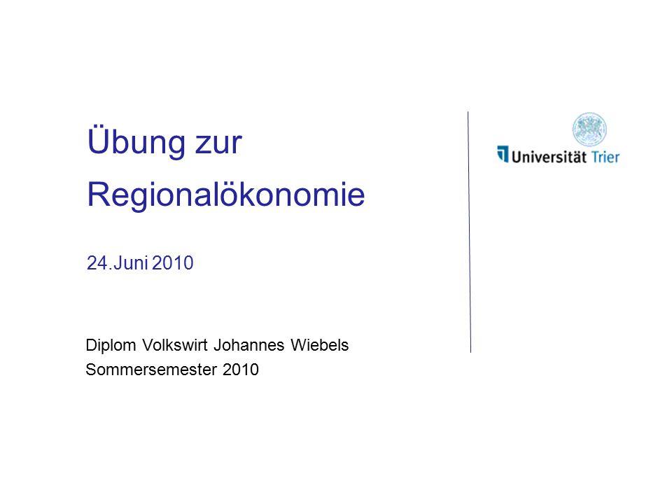Übung zur Regionalökonomie 24.Juni 2010