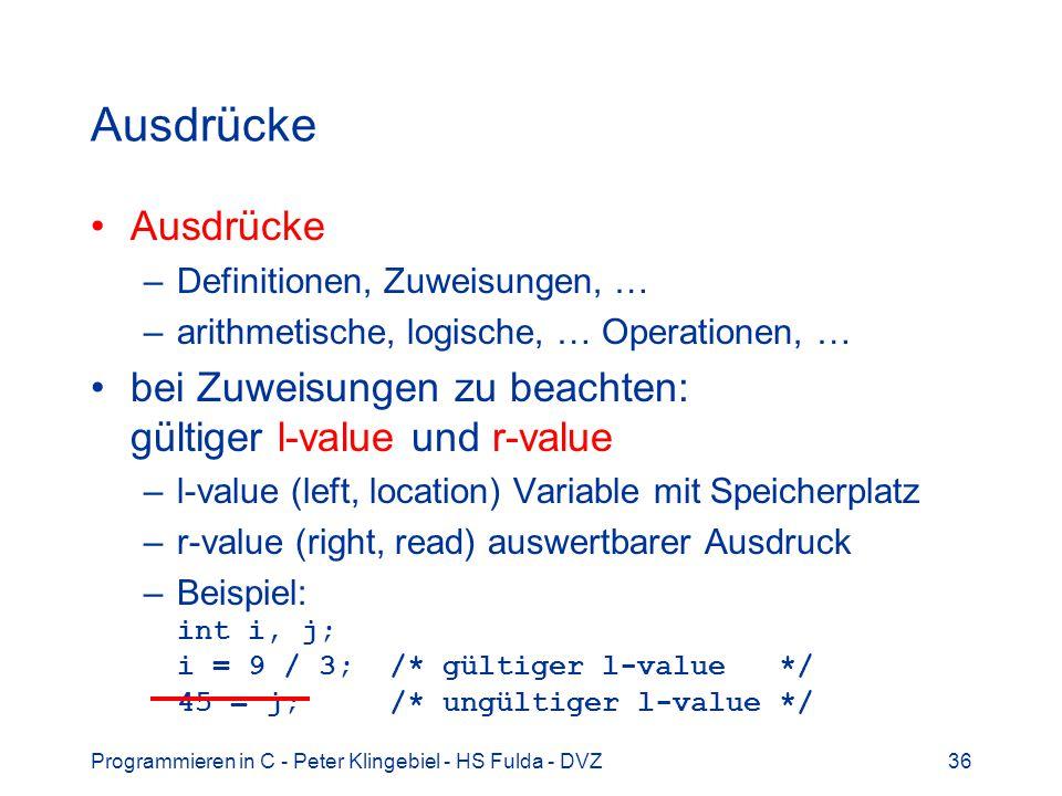 Ausdrücke Ausdrücke. Definitionen, Zuweisungen, … arithmetische, logische, … Operationen, …