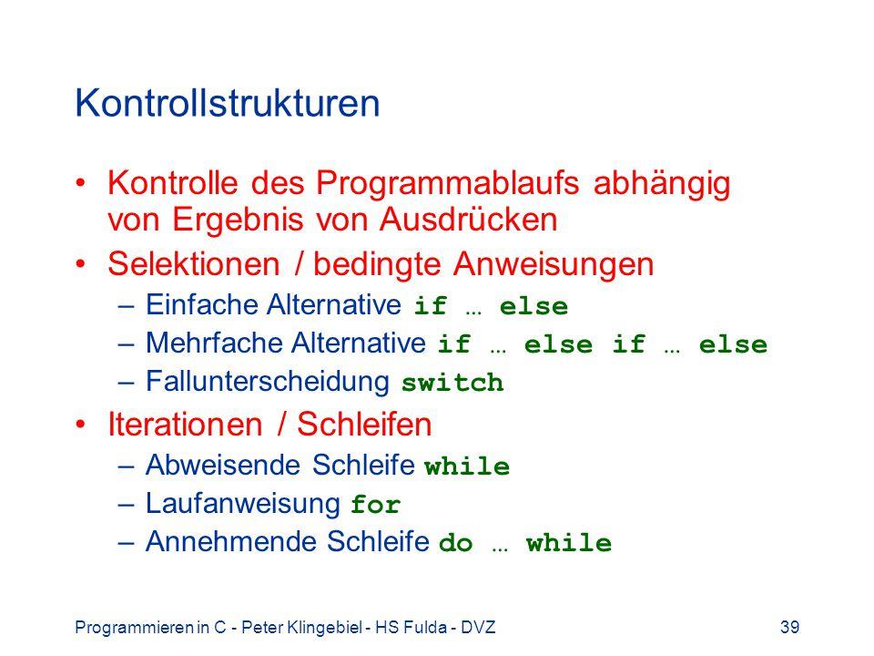 Kontrollstrukturen Kontrolle des Programmablaufs abhängig von Ergebnis von Ausdrücken. Selektionen / bedingte Anweisungen.