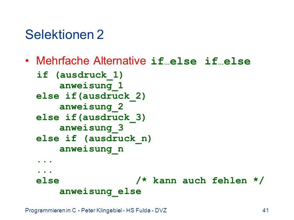 Selektionen 2 Mehrfache Alternative if…else if…else