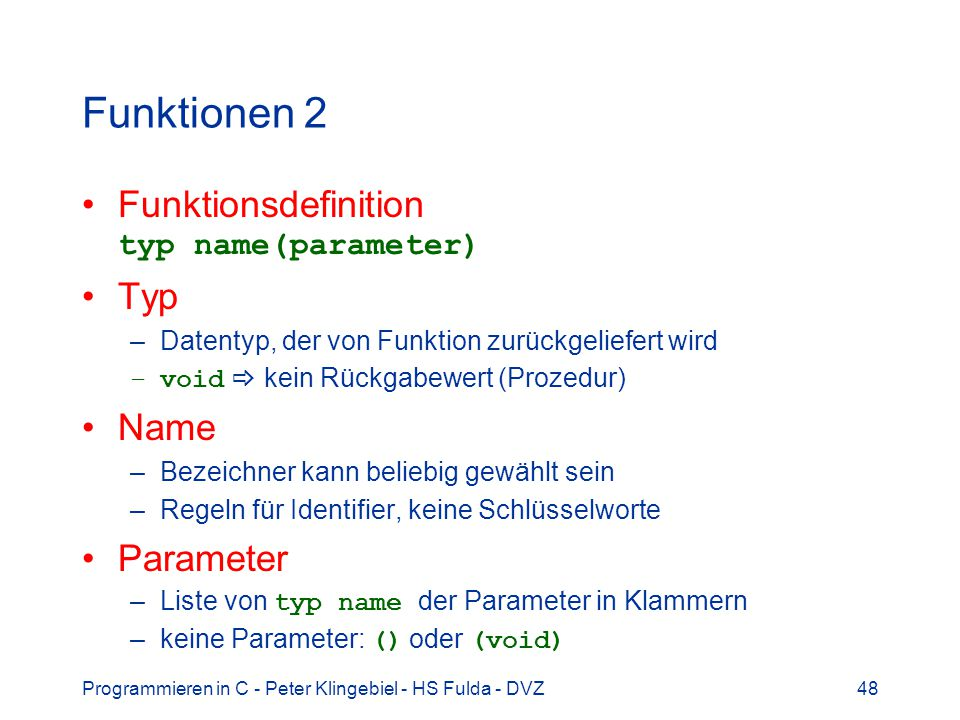 Funktionen 2 Funktionsdefinition typ name(parameter) Typ Name