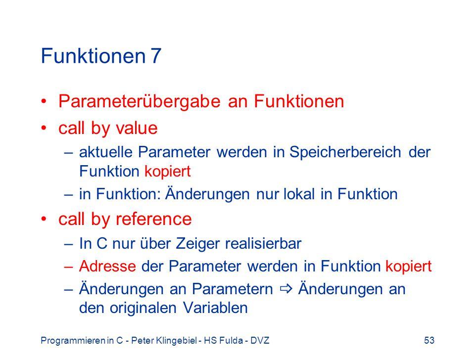 Funktionen 7 Parameterübergabe an Funktionen call by value