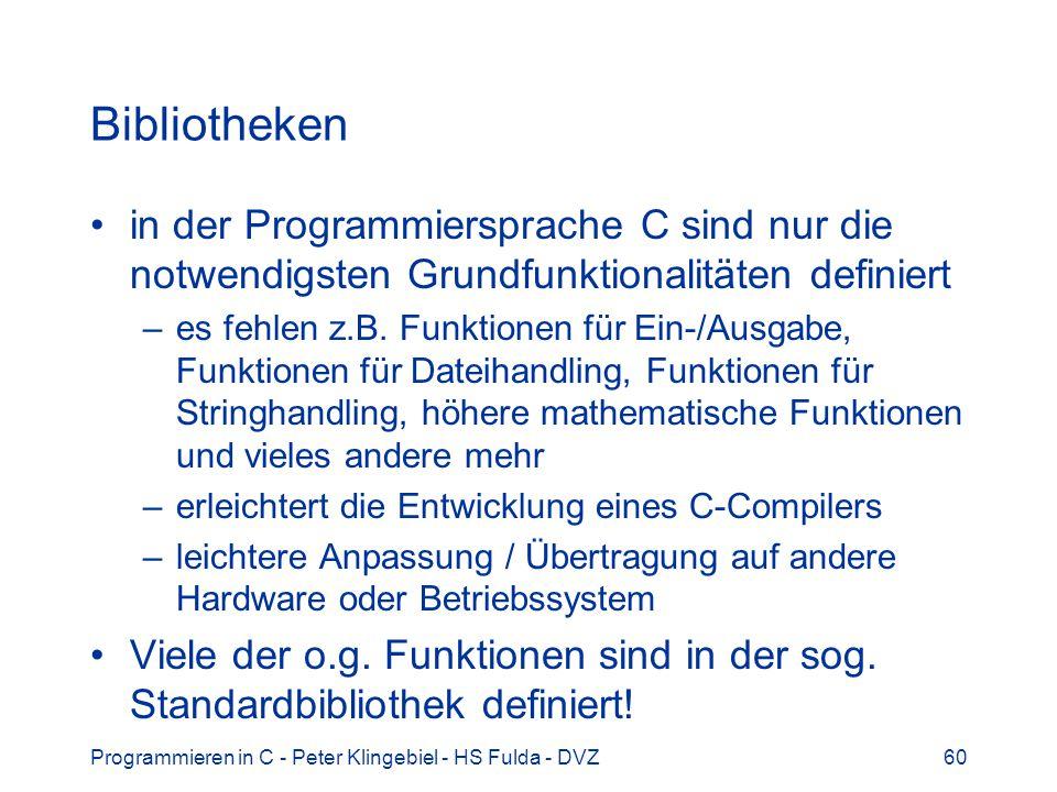 Bibliotheken in der Programmiersprache C sind nur die notwendigsten Grundfunktionalitäten definiert.