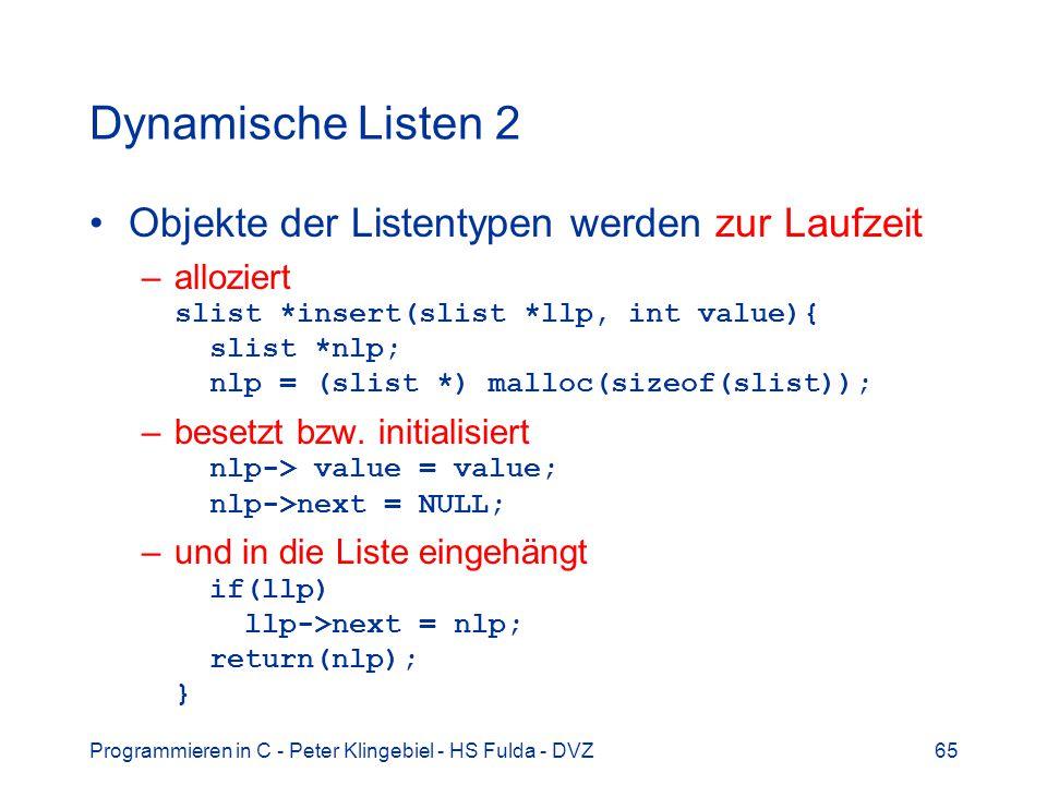 Dynamische Listen 2 Objekte der Listentypen werden zur Laufzeit