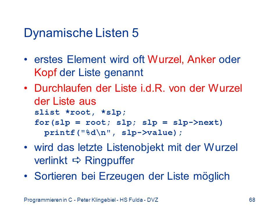 Dynamische Listen 5 erstes Element wird oft Wurzel, Anker oder Kopf der Liste genannt.
